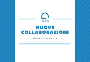 Nuove collaborazioni al CENTRO MEDICO di Anzola dell'Emilia