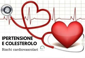 Ipertensione e Colesterolo come rischi cardiovascolari
